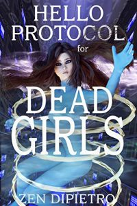 Hello Protocol for Dead Girls by Zen DiPietro