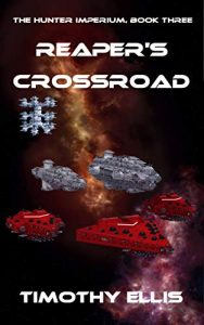 Reaper's Crossroads by Timothy Ellis