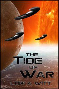 The Tide of War by Lori A. Witt