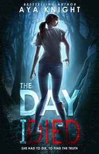 The Day I Died by Aya Knight