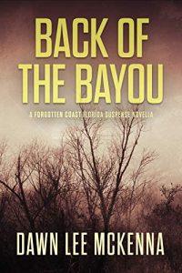 Back of the Bayou by Dawn Lee McKenna