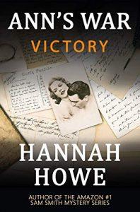 Ann's War: Victory by Hannah Howe