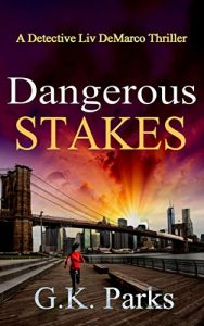 Dangerous Stakes by G.K. Parks