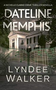 Dateline Memphis by LynDee Walker