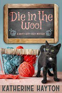 Die in the Wool by Katherine Hayton