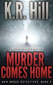 Murder Comes Home by K.R. Hill