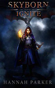 Skyborn: Ignite by Hannah Parker