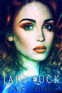 Lady Luck by A.C. Wilds
