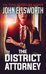 The District Attorney by John Ellsworth