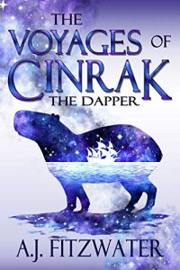 The Voyages of Cinrak the Dapper by A.J. Fitzwater