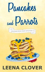 Pancakes and Parrots by Leena Clover