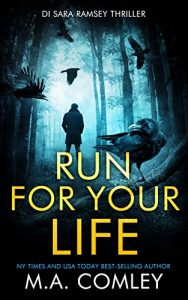 Run For Your Life by M.A. Comley