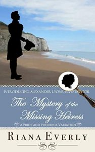 The Mystery of the Missing Heiress by Riana Everly