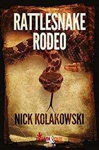 Rattlesnake Rodeo by Nick Kolakowski