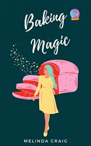 Baking Magic by Melinda Craig