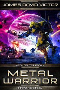 Metal Warrior: Hard As Steel by James David Victor
