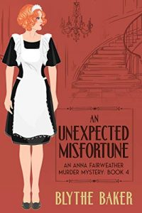 An Unexpected Misfortune by Blythe Baker