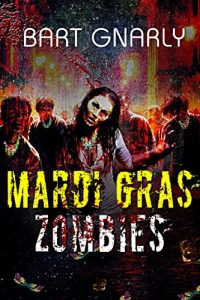Mardi Gras Zombies by Bart Gnarly