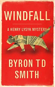 Windfall by Byron T.D. Smith