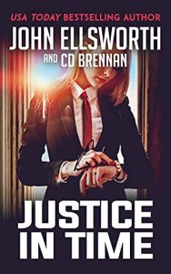 Justice in Time by John Ellsworth