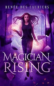 Magician Rising by Renée des Lauriers