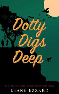 Dotty Digs Deep by Diane Ezzard