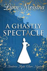A Ghastly Spectre by Lynn Messina
