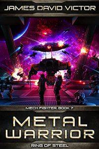 Metal Warrior: Ring of Steel by James David Victor