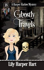 Ghostly Travels by Lily Harper Hart