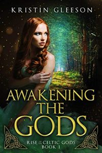 Awakening the Gods by Kristin Gleeson