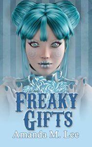 Freaky Gifts by Amanda M. Lee