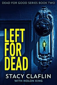 Left For Dead by Stacy Claflin and Nolon King