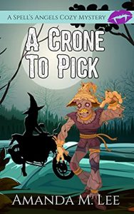 A Crone to Pick by Amanda M. Lee