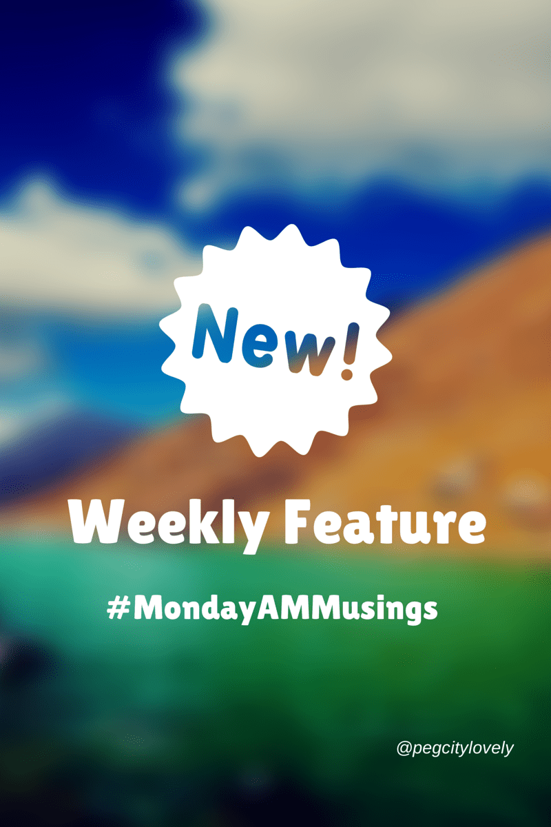 New Feature #MondayAMMusings #Vlog