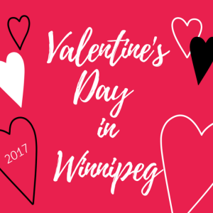 Valentine's Day in Winnipeg 2017