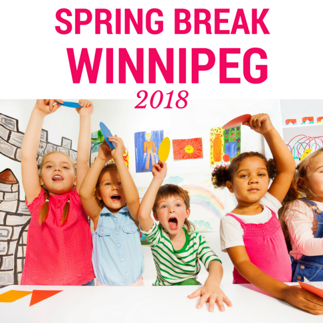 Spring Break in Winnipeg 2018 Edition