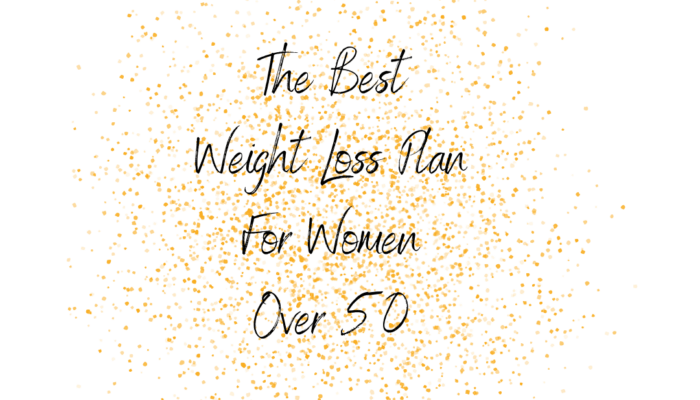 The Best Weight Loss Plan For Women Over 50