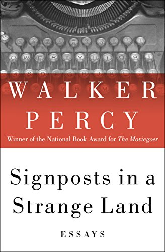 Walker Percy_Signposts in a Strange Land