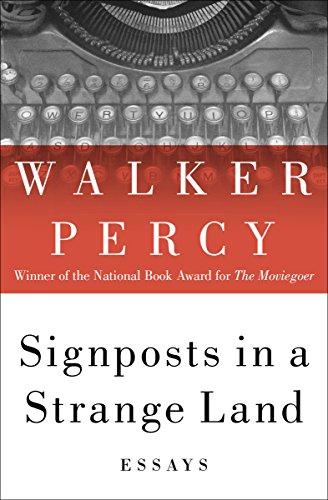 Walker Percy_Signposts in a Strange Land
