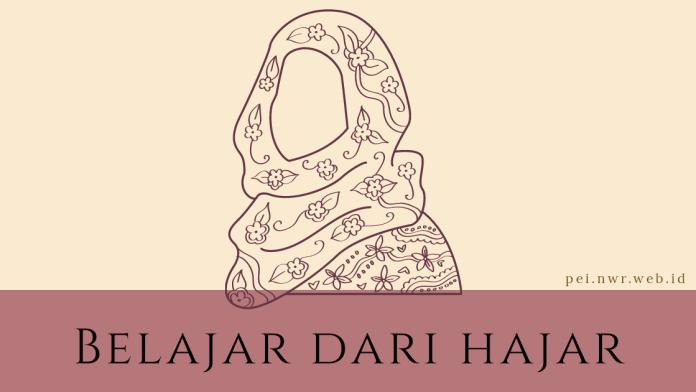 Belajar dari Hajar sebagai Istri dan Ibu