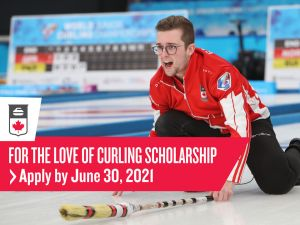 For the Love of Curling Scholarships application deadline is June 30