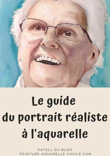 Le guide du portrait réaliste à l'aquarelle