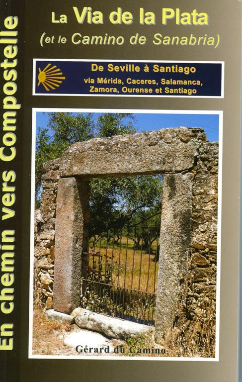 Couverture du guide Gérard du Camino, 2e édition, janvier 2014, Via de la Plata et Camino de Sanabria