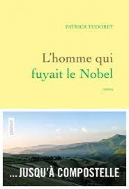 """""""L'homme qui fuyait le Nobel"""", de Patrick Tutoret"""