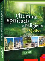 """""""Sur les chemins spirituels et religieux du Québec"""""""