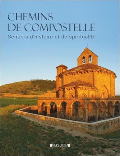 Chemins de Compostelle : sentiers d'histoire et de spiritualité