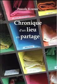 """Livre """"Chronique d'un lieu en partage"""""""