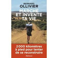 Marche et invente ta vie, Bernard Olivier