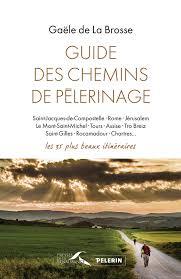 Guide des chemins de pèlerinage, Gaële de la Brosse