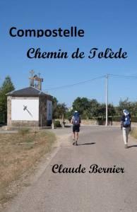 Compostelle, chemin de Tolède de Claude Bernier